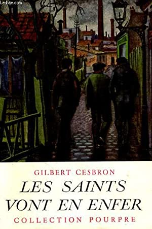 Les saints vont en enfer.: CESBRON Gilbert