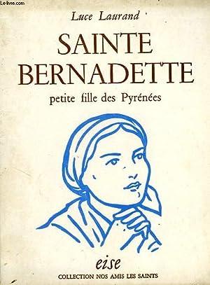 SAINTE BERNADETTE, PETITE FILLE DES PYRENEES: LAURAND LUCE