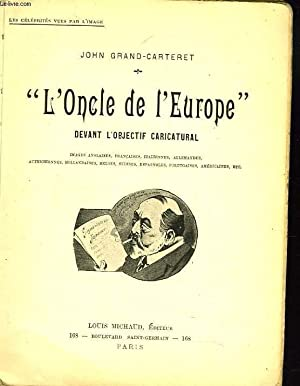 "L'ONCLE DE L'EUROPE"" DEVANT L'OBJECTIF CARICATURAL: JOHN GRAND-CARTERET"