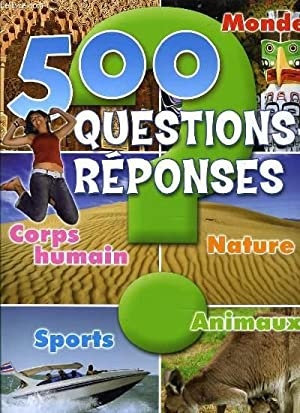 500 QUESTIONS REPONSES coprs humain nature animaux sport: COLLECTIF