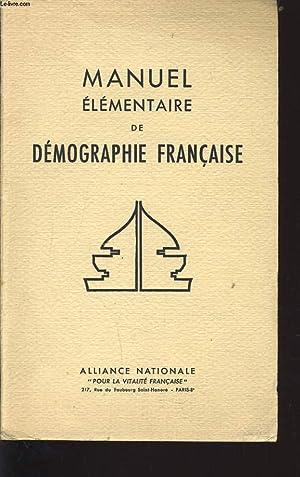 MANUEL ELEMENTAIRE DE DEMOGRAPHIE FRANCAISE: COLLECTIF