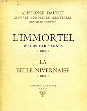 L'IMMORTEL, MOEURS PARISIENNES, 1888 / LA BELLE-NIVERNAISE, 1886: DAUDET Alphonse