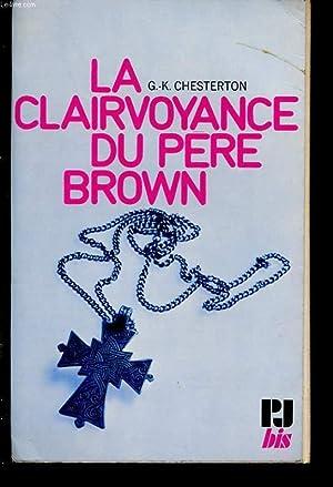 LA CLAIRVOYANCE DU PERE BROWN: G. K. CHESTERTON