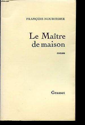 LE MAITRE DE MAISON: FRANCOIS NOURISSIER