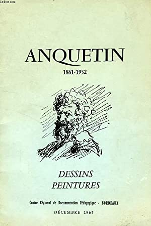 ANQUETIN, DESSINS, PEINTURES (CATALOGUE): COLLECTIF