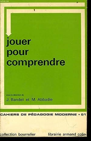 CAHIERS DE PEDAGOGIE MODERNE n°51 : jouer: JEANNE BANDET &