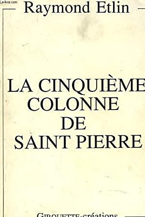 LA CINQUIEME COLONNE DE SAINT PIERRE. + envoi de l'auteur.: RAYMOND ETLIN