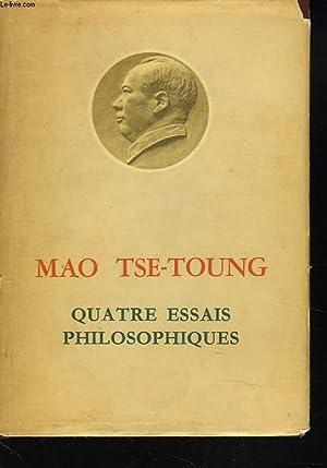 QUATRES ESSAIS PHILOSOPHIQUES: MAO TSE-TOUNG