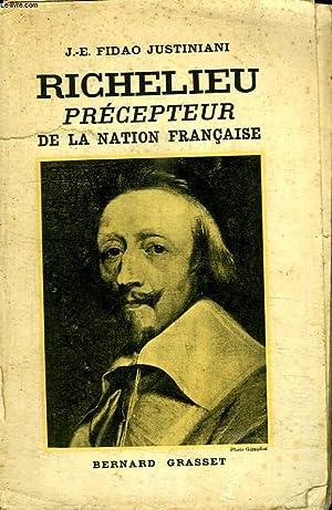 RICHELIEU PRECEPTEUR DE LA NATION FRANCAISE.: FIDAO JUSTINIANI J.E.