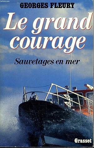 LE GRAND COURAGE.SAUVETAGES EN MER.: FLEURY GEORGES.