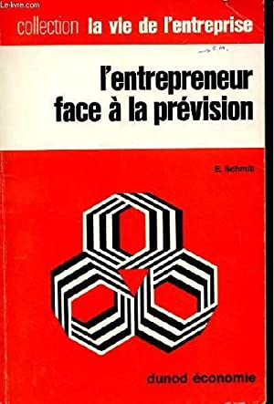 L'ENTREPRENEUR FACE A LA PREVISION: SCHMILL E.