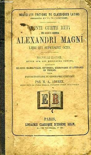 DE REBUS GESTIS ALEXANDRI MAGNI, LIBRI QUI SUPERSUNT OCTO: QUINTE CURCE, Par A. ADERER