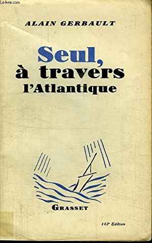 SEUL,A TRAVERS L ATLANTIQUE.: GERBAULT ALAIN.