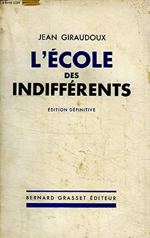L ECOLE DES INDIFFERENTS.EDITION DEFINITIVE.: GIRAUDOUX JEAN.