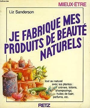 JE FABRIQUE MES PRODUITS DE BEAUTE NATURELS: SANDERSON LIZ