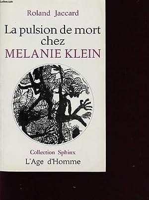 LA PULSION DE MORT CHEZ MELANIE KLEIN: ROLAND JACCARD