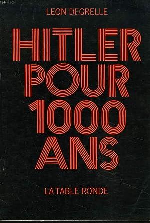HITLER POUR 1000 ANS: LEON DEGRELLE