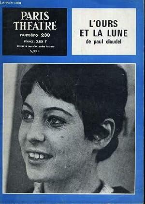 PARIS THEATRE N° 238: L'ours et la lune par Paul Claudel: COLLECTIF