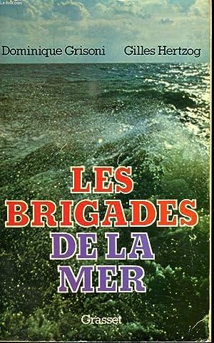 LES BRIGADES DE LA MER.: GRISONI DOMINIQUE ET GILLES HERTZOG.