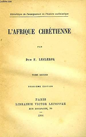 L'AFRIQUE CHRETIENNE, TOME II: LECLERCQ DOM H.
