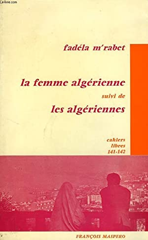 LA FEMME ALGERIENNE, SUIVI DE LES ALGERIENNES: M'RABET FADELA