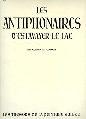 LES ANTIPHONAIRES D'ESTAVAYER-LE-LAC: MANDACH CONRAD DE