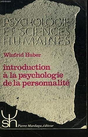 INTRODUCTION A LA PSYCHOLOGIE DE LA PERSONNALITE: WINFRID HUBER