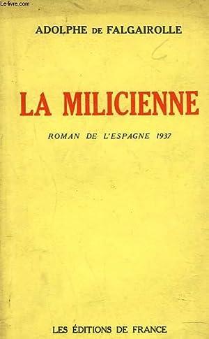 LA MILICIENNE. ROMAN DE L'ESPAGNE 1937. +: ADOLPHE DE FALGAIROLLE