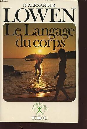 LE LANGAGE DU CORPS: Dr ALEXANDER LOWEN