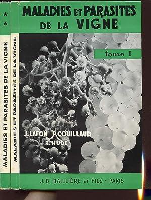 MALADIES ET PARASITES DE LA VIGNE TOME: J. LAFON, P.
