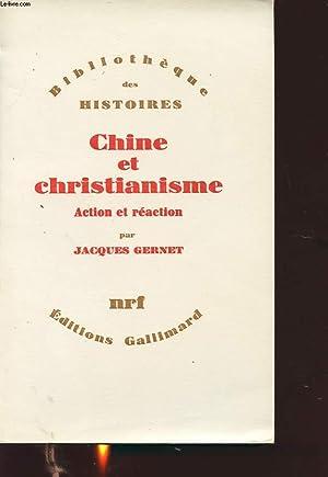 CHINE ET CHRISTIANISME : ACTION ET REACTION: JACQUES GERNET