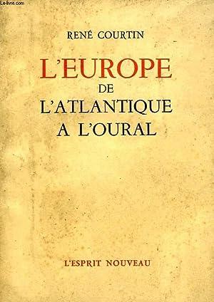 L'EUROPE DE L'ATLANTIQUE A L'OURAL: COURTIN RENE