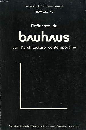 UNIVERSITE DE SAINT-ETIENNE, TRAVAUX XVI, L'INFLUENCE DU BAHAUS SUR L'ARCHITECTURE ...
