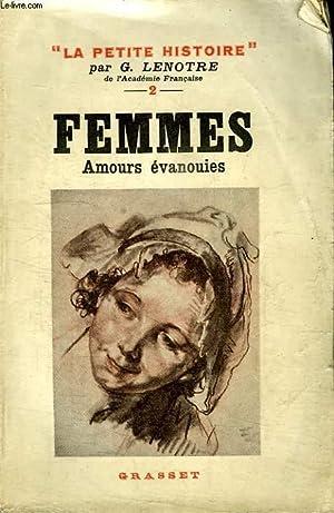 FEMMES. AMOURS EVANOUIES.: LENOTRE G.