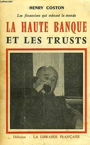 LA HAUTE BANQUE ET LES TRUSTS: HENRY COSTON