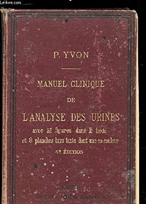 MANUEL CLINIQUE DE L'ANALYSE DES URINES. 4EME: YVON P.