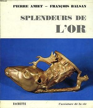 SPLENDEURS DE L'OR: AMIET PIERRE, BALSAN FRANCOIS
