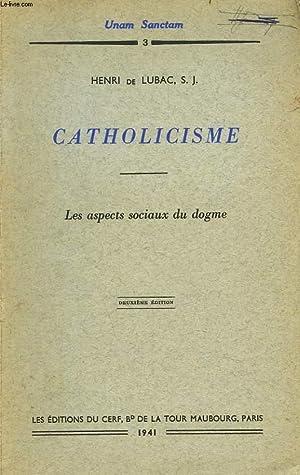 CATHOLICISME. LES ASPECTS SOCIAUX DU DOGME.: HENRI DE LUBAC, S.J.