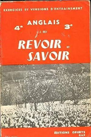 ANGLAIS. REVOIR ET SAVOIR. 4E. 3E. EXERCICES ET VERSIONS D'ENTRAINEMENT: REY J.