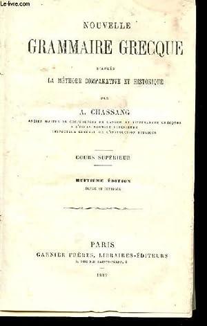 NOUVELLE GRAMMAIRE GRECQUE D'APRES LA METHODE COMPARATIVE ET HISTORIQUE. COURS SUPERIEUR. 8EME...