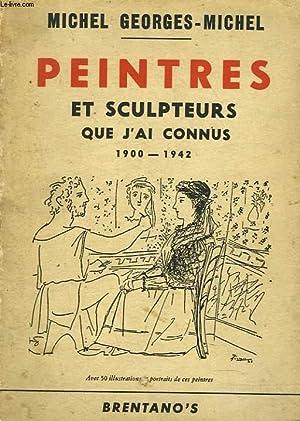 PEINTRES ET SCULPTEURS QUE J'AI CONNUS 1900-1942.: MICHEL GEORGES-MICHEL