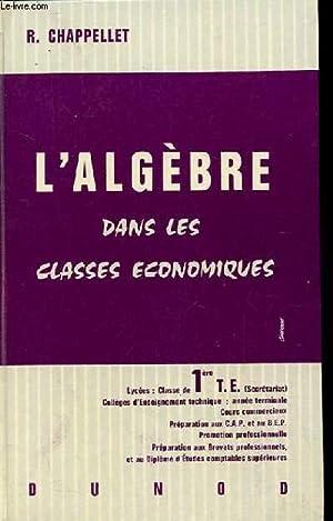 L'ALGEBRE DANS LES CLASSES ECONOMIQUES. 5EME EDITION.: CHAPPELLET R.