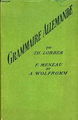 GRAMMAIRE ALLEMANDE: LORBER Th., MENEAU F., WOLFROMM A.