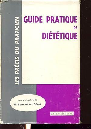 GUIDE PRATIQUE DE DIETETIQUE: H. BOUR ET M. DEROT