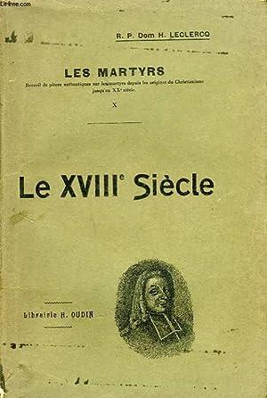 LES MARTYRS, X, LE XVIIIe SIECLE: LECLERCQ R.P. DOM
