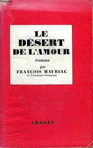 LE DESERT DE L AMOUR.: MAURIAC FRANCOIS.