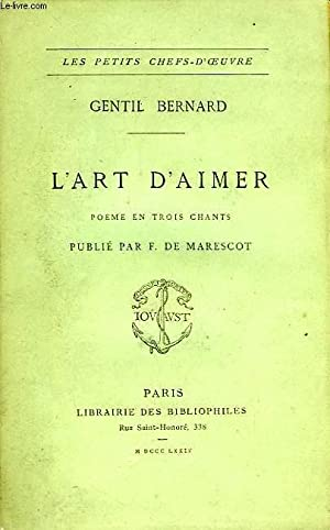 L'ART D'AIMER, POEME EN 3 CHANTS: BERNARD GENTIL