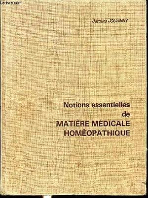 NOTIONS ESSENTIELLES DE MATIERE MEDICALE HOMEOPATHIQUE: JACQUES JOUANNY
