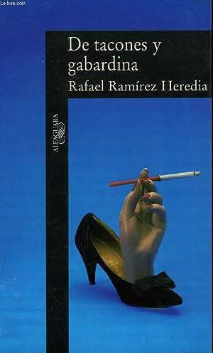 DE TACONES Y GABARDINA: RAFAEL RAMIREZ HEREDIA