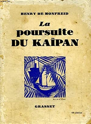 LA POURSUITE DU KAIPAN.: MONFREID HENRY DE .